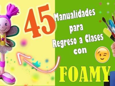 45 MANUALIDADES para el REGRESO A CLASES con FOAMY