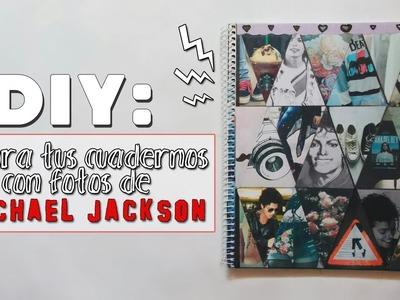 DIY:Decora tus cuadernos con fotos de Michael Jackson-Dannie