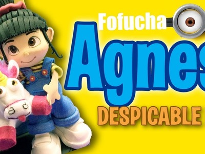 Fofucha Agnes Mi Villano Favorito - Agnes Fofucha Despicable Me