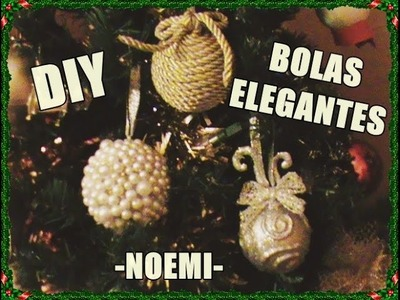 Bolas Navideñas ELEGANTES | Noemi ★