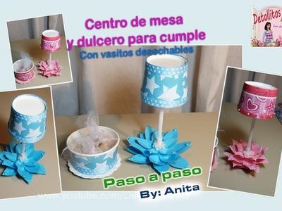 Centro de mesa y dulcero para cumpleaños con vasitos desechables.