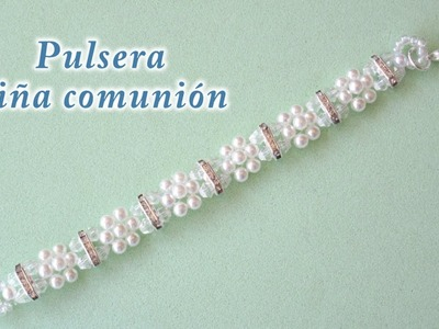 DIY -  Pulsera niña comunión o fiesta DIY - Girl Communion or Party Bracelet