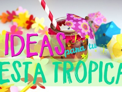 ¡3 Ideas de decoración para fiestas tropicales!