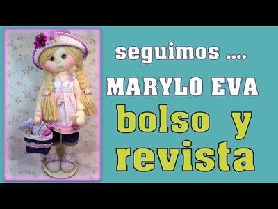 Muñeca Marylo Eva , hacemos el bolso y la revista ,video- 294