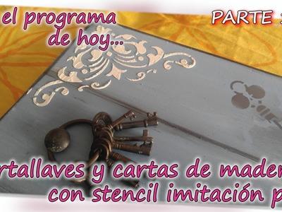 PORTALLAVES Y CARTAS DE MADERA CON STENCIL IMITACION PALE  Parte 1. 3