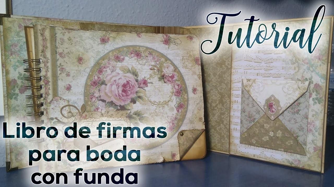 TUTORIAL: Libro de firmas para boda con funda para guardarlo