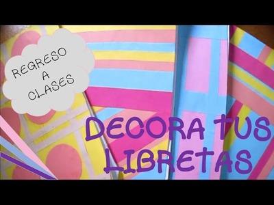 Cómo decorar tus cuadernos -Regreso a Clases #1-