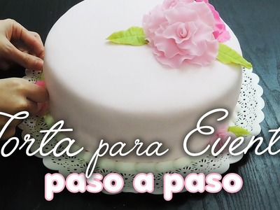 Como hacer torta de cumpleaños y eventos paso a paso y aplicación de fondant