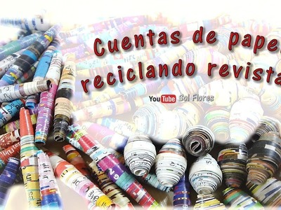 Cuentas de papel reciclando revistas - Paper beads recycling magazines