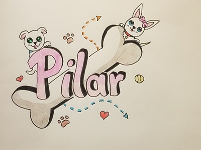 Cómo dibujar el nombre Pilar paso a paso