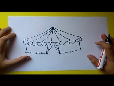 Como dibujar un circo paso a paso | How to draw a circus