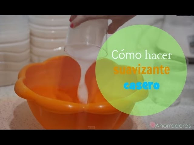 Cómo hacer suavizante casero - How to make homemade fabric softener - Ahorradoras.com