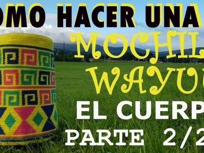 COMO HACER UNA MOCHILA WAYUU - PARTE 2.2 (EL CUERPO)