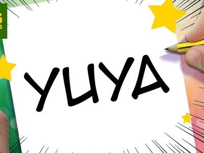 INCREIBLE TRUCO CON LA PALABRA YUYA -  DIBUJO A YUYA CON SUS LETRAS
