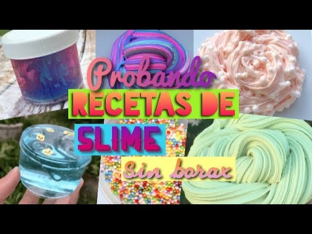 PROBANDO RECETAS DE SLIME SIN BORAX! Parte 2