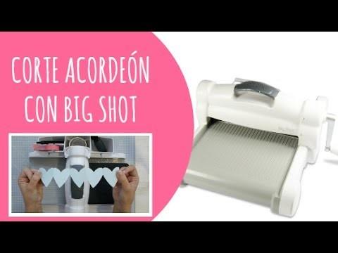Cómo hacer un corte acordeón con tu Big Shot. Big Shot Tip #1