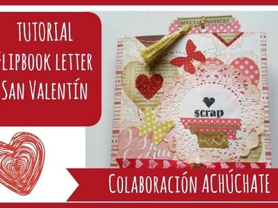 Tutorial Flipbook Letter San Valentín |Colaboración con Achúchate