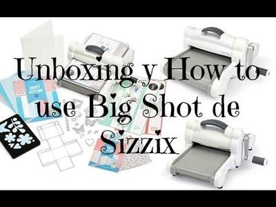 Unboxing y como se usa Big Shot de Sizzix + Sorteo