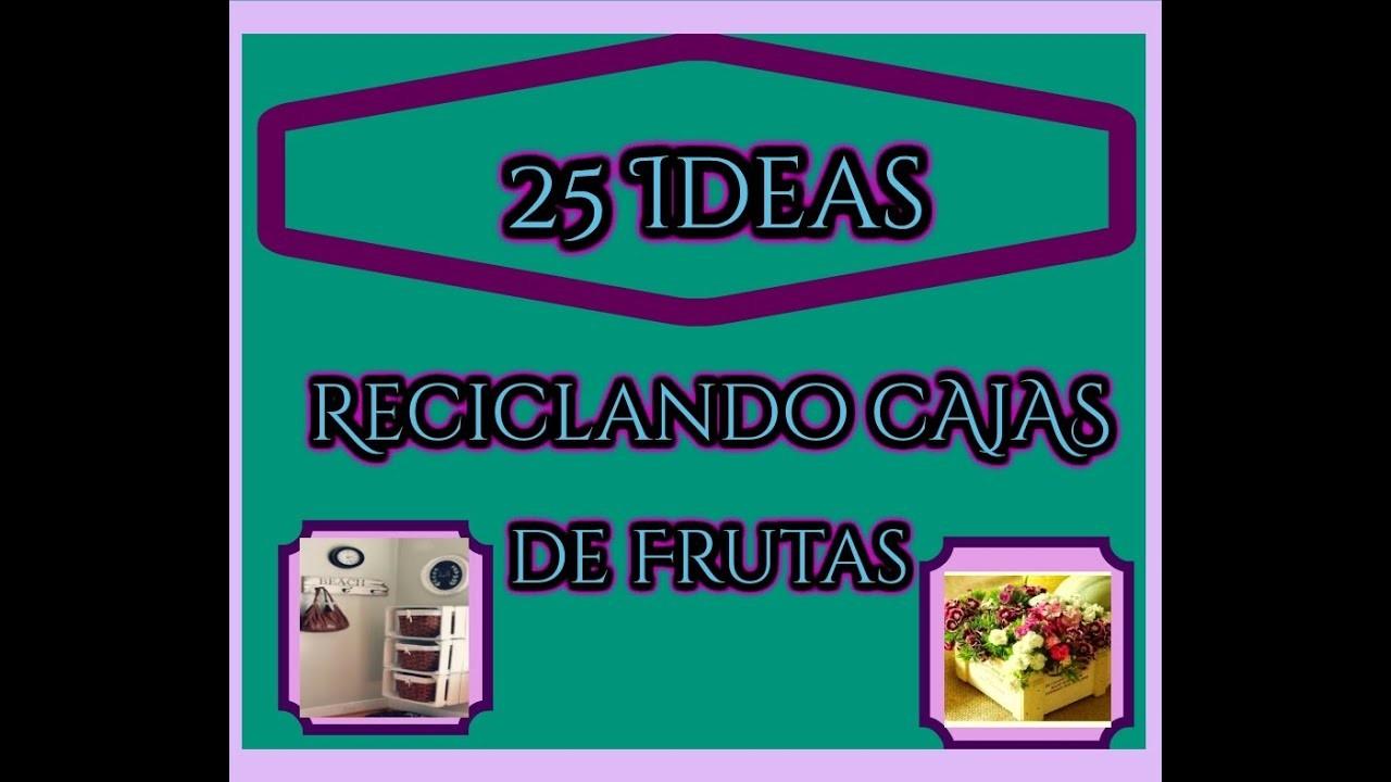25 Ideas. Reciclando Cajas de Fruta.  Ideas para todos. 25 Ideas Recycling boxes of fruit