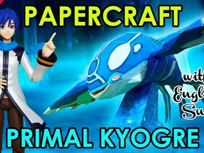 CÓMO HACER PAPERCRAFT - PRIMAL KYOGRE (WITH ENG SUB)