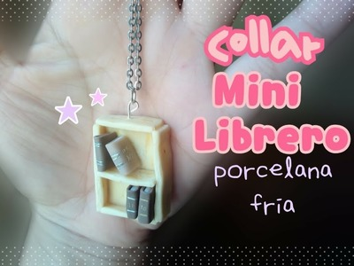 d299262db5e2 DIY Collar mini librero          PORCELANA FRIA