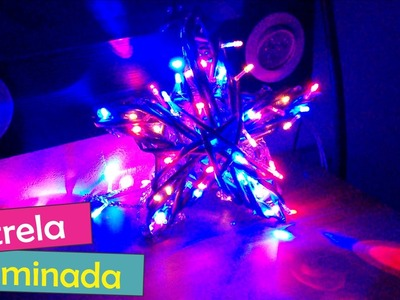 DIY: Estrela Iluminada - Especial de Natal
