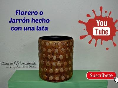 Florero o Jarrón hecho con una lata y yeso.