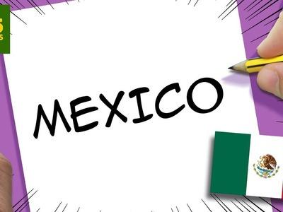 INCREIBLE TRUCO CON LA PALABRA MEXICO -  DIBUJO COMIDA TIPICA DE MEXICO CON SUS LETRAS