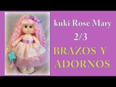 Muñeca kuki rose mary ,ponemos los brazos y adornos ,2.3, video 272
