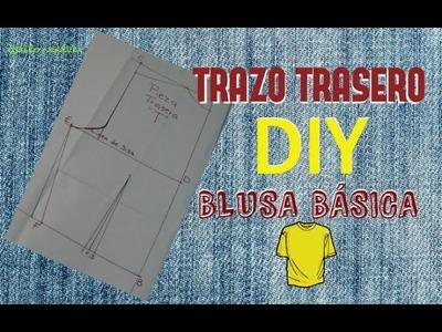 PATRÓN-TRAZO DE BLUSA BASICA *PARTE TRASERA*.Estilo-Xalver