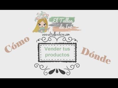 ¿Cómo y dónde puedo vender mis productos?