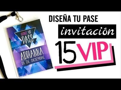 DISEÑA TU INVITACION DE QUINCEAÑERA - PASE VIP