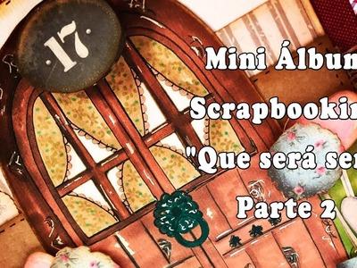 "Mini Álbum Scrapbooking ""Que será será""- Parte 2"
