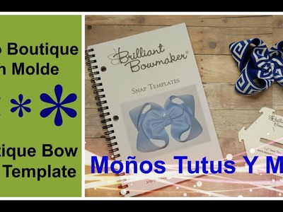 MOñO BOUTIQUE CON MOLDE Paso a Paso BOUTIQUE BOW with TEMPLATE Tutorial DIY How To PAP Video 180