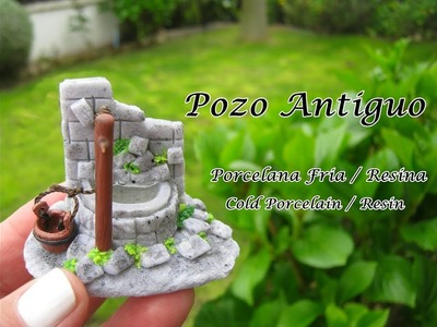 Pozo Antiguo en Porcelana Fria - Resina. Cold Porcelain - Resin