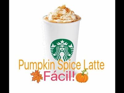 COMO HACER, Pumpkin spice latte, CAFE DE CALABAZA DE STARBUCKS.