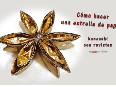 Como hacer una estrella de papel, kanzashi con revistas - How to make a paper star, kanzashi