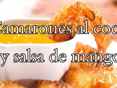 Camarones al coco y salsa de mango - ¡Tengo Hambre! - Ágora