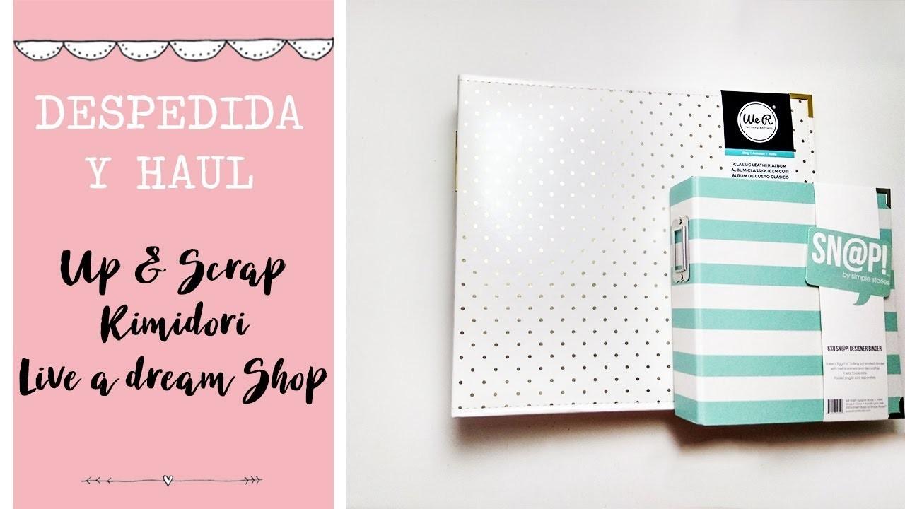 Despedida y Haul de Kimidori, Up & Scrap y Live a Dream Shop
