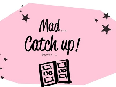 Episodio Extra | Mad Catch Up: Parte 1