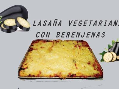Receta de Lasaña vegetariana de berenjenas