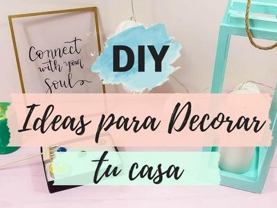 3 IDEAS DIY PARA DECORAR TU CASA