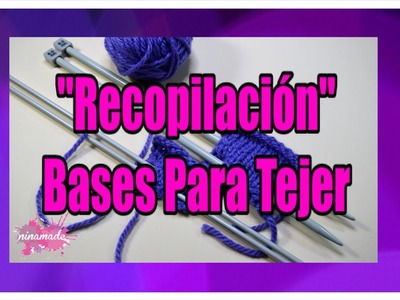 DIY. Bases Para Tejer (Recopilación). Compilation Bases For Knitting