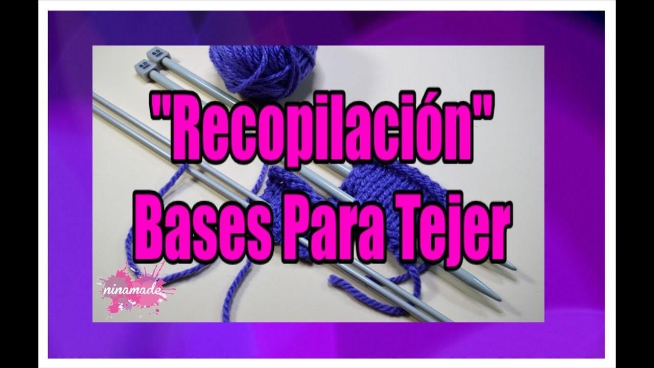 DIY. Bases Para Tejer (Recopilación). Compilation Bases For Knitting