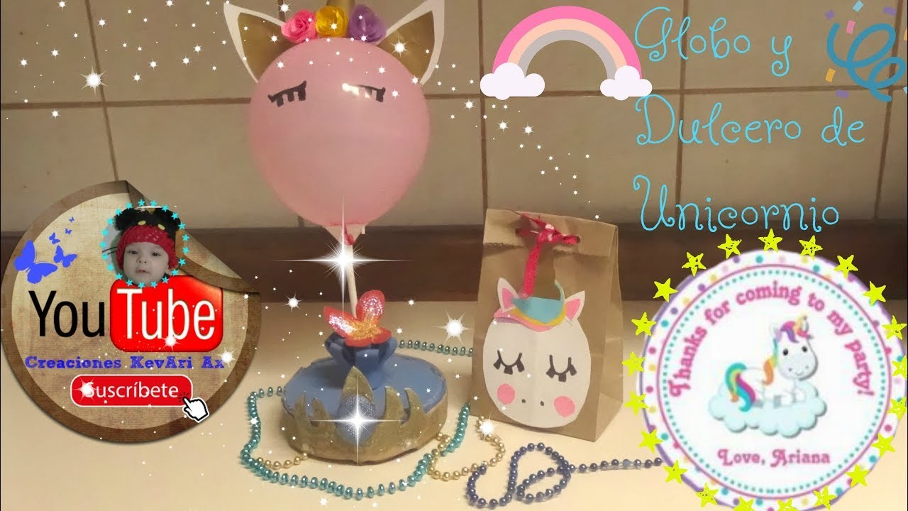 Dulcero y Globo Unicornio. IDEAS DE FIESTA 1.Globicornio????DIY Unicorn Balloon Craft Fo