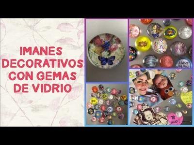 IMANES DECORATIVOS CON GEMAS DE VIDRIO - DECORATIVE MAGNETS WITH GLASS GEMS
