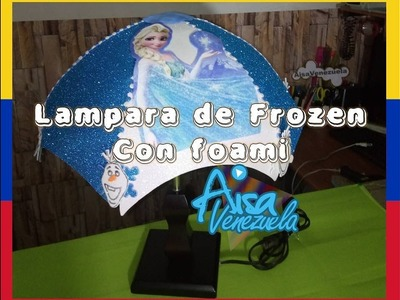 Lampara con Foami de Frozen-Curso de manualidades-Tecnicas con foami-Trucos   AisaVenezuela