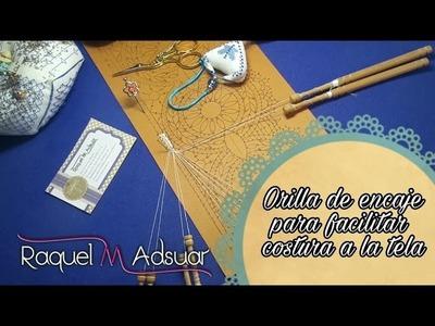 004 Orilla para facilitar costura en el encaje de bolillos. Raquel M. Adsuar Bolillotuber