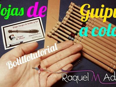 009 Hoja de Guipur de Colores - Curso Encaje de Bolillos - Tutoriales Raquel M. Adsuar Bolillotuber