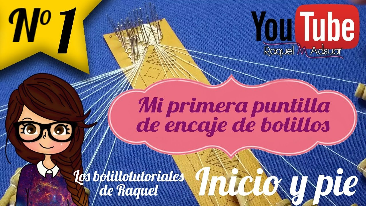 013 Puntilla Inicio y Pie - Curso Completo Encaje de Bolillos -  Raquel M. Adsuar Bolillotuber